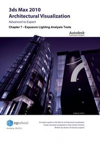 Chapter 7 - Exposure Lighting Analysis Tools (3ds Max 2010 Architectural Visualization)【電子書籍】[ CGschool (Formerly 3DATS) ]