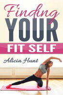 Finding Your Fit Self