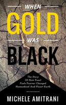When Gold was Black