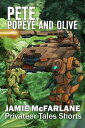 Pete, Popeye and OlivePrivateer Tales Shorts, #2【電子書籍】[ Jamie McFarlane ]