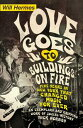 Love Goes to Buildings on FireFive Years in New York that Changed Music Forever【電子書籍】[ Will Hermes ]
