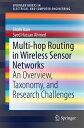 ショッピング Multi-hop Routing in Wireless Sensor NetworksAn Overview, Taxonomy, and Research Challenges【電子書籍】[ Shalli Rani ]