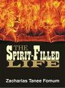 The Spirit-Filled Life【電子書籍】[ Zacharias Tanee Fomum ]