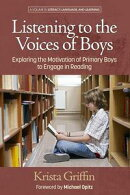Listening to the Voices of Boys: Exploring the Motivation of Primary Boys to Engage in Reading