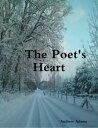 The Poet's Heart【電子書籍】[ Andrew Adams ]