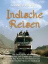 Indische ReisenAls Backpacker unterwegs zwischen den Quellen des Ganges und Kap Komorin mit einem Finale auf der Kumbh Mela von Allahabad【電子書籍】[ Ludwig Witzani ]