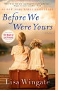 Before We Were YoursA Novel【電子書籍】 Lisa Wingate