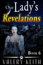 Our Lady's Revelations【電子書籍】[ Valery Keith ]