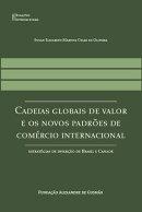 Cadeias Globais de Valor e os novos padr���es de Com���rcio Internacional