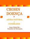 CROHN DOEN���A - Ajuda Natural e Conselhos. Autor: Sheila Ber - Consultor de Naturopata.