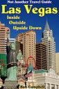 Las Vegas Inside, Outside, Upside Down: Not Anothe