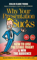 Why Your Presentation Sucks - How to Lose the Stage Fright & Win
