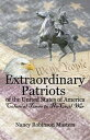 Extraordinary Patriots of the United States of AmericaColonial Times to Pre-Civil War【電子書籍】[ Nancy Robinson Masters ]