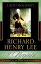 Richard Henry Lee of VirginiaA Portrait of an American Revolutionary【電子書籍】[ Kent J. McGaughy ]