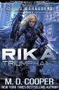 Rika Triumphant【電子書籍】[ M. D. Cooper ]