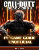 Call of Duty Black Ops 3 Pc Game Guide Unofficial