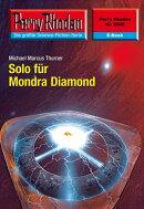 Perry Rhodan 2506: Solo f���r Mondra Diamond (Heftroman)