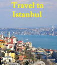 Travel to Istanbul【電子書籍】[ Keeran Jacobson ]