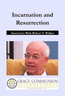Incarnation and Resurrection: Interviews With Robert T. Walker