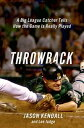 ThrowbackA Big-League Catcher Tells How the Game Is Really Played【電子書籍...