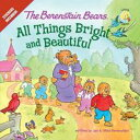 The Berenstain Bears: All Things Bright and Beautiful【電子書籍】 Jan Mike Berenstain