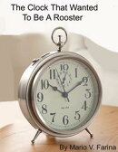 The Clock That Wanted To Be A Rooster