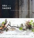 樂天商城 - Sea and SmokeFlavors from the Untamed Pacific Northwest【電子書籍】[ Blaine Wetzel ]