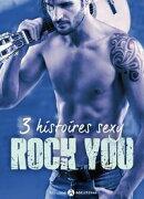 Rock You 3 histoires sexy