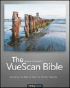 The VueScan BibleEverything You Need to Know for Perfect Scanning【電子書籍】[ Sascha Steinhoff ]