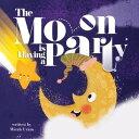 Moon is Having a Party【電子書籍】 Micah Uram