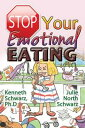 Stop Your Emotional Eating【電子書籍】[ Kenneth Schwarz PhD and Julie North Schwarz ]