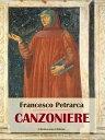 Canzoniere【電子書籍】[ Francesco Petrarca ]