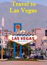 Travel to Las Vegas【電子書籍】[ Keeran Jacobson ]