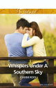 Whispers Under A Southern Sky【電子書籍】[ Joanne Rock ]