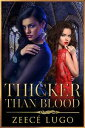 Thicker Than Blood【電子書籍】 Zeec Lugo