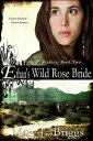 Ethan's Wild Rose Bride (Texas Frontier Brides Book 2)【電子書籍】[ Mary L. Briggs ]
