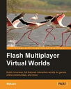 Flash Multiplayer Virtual Worlds【電子書籍】[ Makzan ]