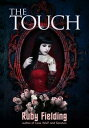 The Touch【電子書籍】[ Ruby Fielding ]