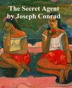 The Secret Agent【電子書籍】[ Joseph Conrad ]
