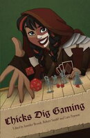 Chicks Dig Gaming: A Celebration of All Things Gaming by the Women Who Love it