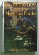 The Radio Boys On The Mexican Border