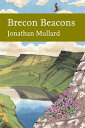Brecon Beacons (Collins New Naturalist Library, Book 126)【電子書籍】 Jonathan Mullard