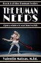 The Human Needs【電子書籍】[ Valentin Matcas ]