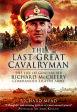 The Last Great CavalrymanThe Life of General Sir Richard McCreery GCB KBE DSO MC【電子書籍】[ Richard Mead ]