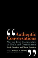Authentic ConversationsMoving from Manipulation to Truth and Commitment【電子書籍】[ James D. Showkeir ]