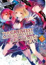 The Greatest Magicmaster's Retirement Plan: Volume 3【電子書籍】[ Izushiro ]