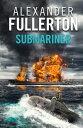 Submariner【電子書籍】[ Alexander Fu...