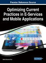 Optimizing Current Practices in E-Services and Mobile Applications【電子書籍】