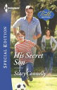 His Secret Son【電子書籍】[ Stacy Connelly ]