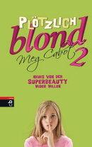Pl���tzlich blond 2 - Neues von der Superbeauty wider Willen